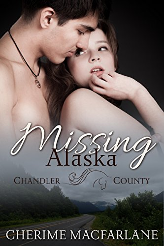 Missing Alaska: A Chandler County Novel
