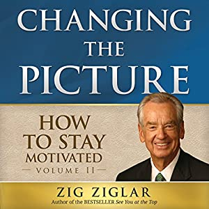 How to Stay Motivated: Changing the Picture Audiobook