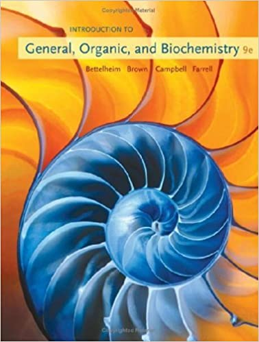 Student Solutions Manual for Bettelheim/Brown/Campbell/Farrell's Introduction to General, Organic and Biochemistry, 9th by Frederick A. Bettelheim (2009-07-13)