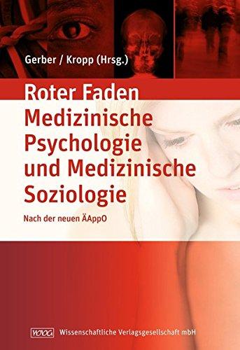 Lehrbuch Medizinische Psychologie und Medizinische Soziologie: Ihr roter Faden durchs Studium nach der neuen ÄAppO