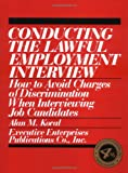 Conducting the Lawful Employment Interview 9780471112723