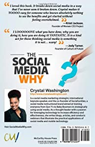 The Social Media WHY: A Busy Professionals Practical Guide to Using Social Media Including LinkedIn, Facebook, Twitter , YouTube, Pinterest, Google+ and Blogs for Business from McCarthy House Press