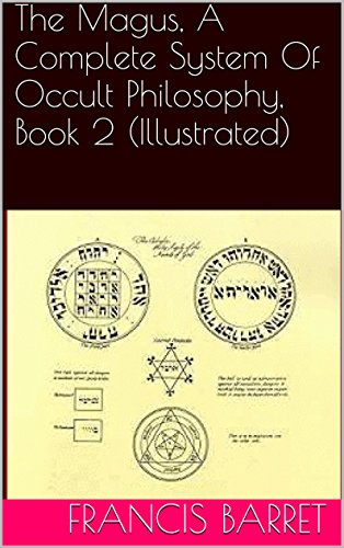 The Magus, A Complete System Of Occult Philosophy, Book 2 (Illustrated) (English Edition)