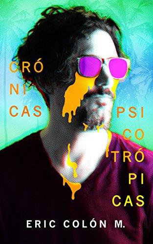 Crónicas psicotrópicas (Spanish Edition) by [MOLEIRO, ERIC COLÓN ]