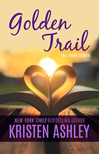 Golden Trail (The 'Burg Series Book 3) by [Ashley, Kristen]
