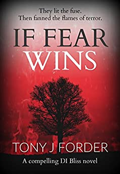 If Fear Wins (DI Bliss Book 3) by [Forder, Tony J.]