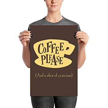 Amazon.com: Coffee, Please, and A Shot of Cynicism Poster ...