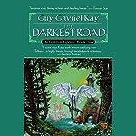 The Darkest Road: The Fionavar Tapestry, Book 3   Guy Gavriel Kay