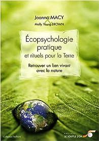 Ecopsychologie pratique et rituels pour la Terre : Retrouver le lien vivant avec la nature par Joanna Macy
