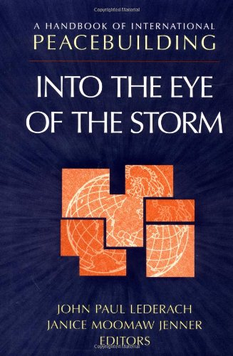 ational Peacebuilding: Into The Eye Of The Storm (International Eye)