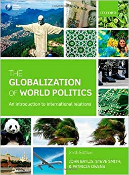 The Globalization of World Politics: An Introduction to International Relations by Baylis John Smith Steve Owens Patricia (2014-02-19)