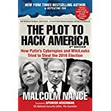 The Plot to Hack America: How Putin?s Cyberspies and WikiLeaks Tried to Steal the 2016 Election