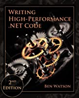 Writing High-Performance .NET Code, 2nd Edition Front Cover