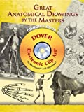 Great Anatomical Drawings by the Masters CD-ROM and Book (Dover Electronic Clip Art)