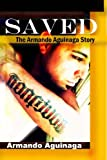 Saved, Armando Aguinaga, 149234026X