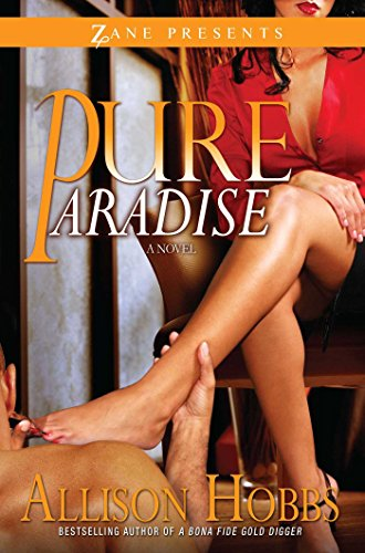Pure Paradise Zane Presents Kindle Edition By Allison Hobbs