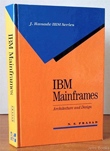 I. B. M. Mainframes: Architecture and Design (J. Ranade IBM series)