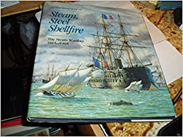 Steam, Steel and Shellfire : the Steam Warship 1815-1905 (Conway's History of the Ship)