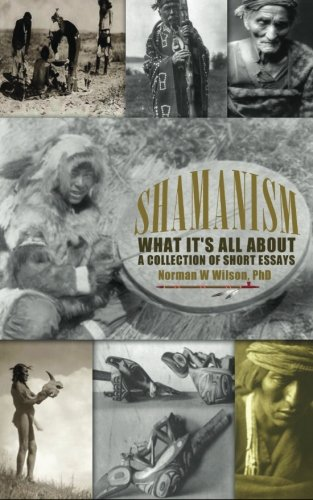 Shamanism What It's All About: A Collection of Short Essays pdf