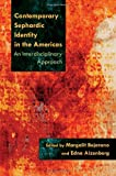 Contemporary Sephardic Identity in the Americas, Margalit Bejarano and Edna Aizenberg, 081563272X
