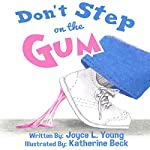 Don't Step on the Gum | Joyce L. Young