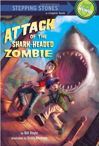Attack of the Shark-Headed Zombie (A Stepping Stone Book(TM)) by Bill Doyle (2011-04-26)