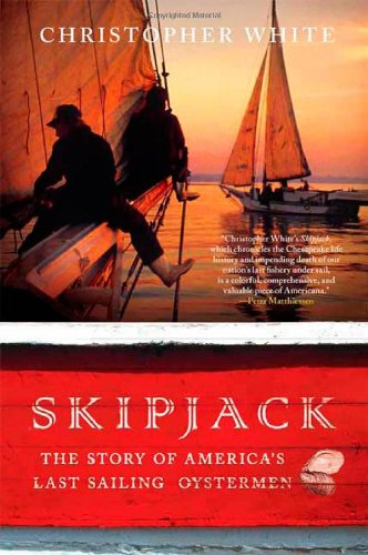 Skipjack: The Story of America's Last Sailing Oystermen ebook