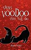 That Voodoo That You Do, Ann Yost, 1601545959