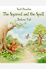 The Squirrel and the Spell by Scot Howden (2016-05-19)