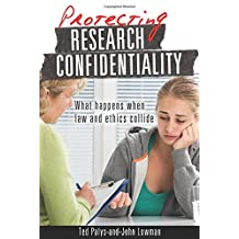 Protecting Research Confidentiality: What happens when law and ethics collide