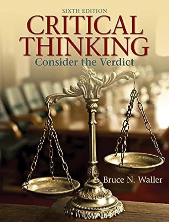 critical thinking consider the verdict Critical thinking: consider the verdict by bruce n waller in fb2, rtf, txt download e-book.