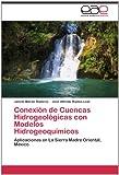 Conexión de Cuencas Hidrogeológicas con Modelos Hidrogeoquímicos, Janete Morán Ramírez and José Alfredo Ramos Leal, 3659007013
