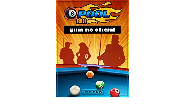 8 Ball Pool: guía no oficial eBook: Abbott, Joshua, Antuña, Mario ...