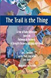 The Trail Is the Thing, Lori Davidson and Suzette Mack, 1475042132