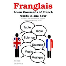 Franglais - Learn French. Discover thousands of French words that you already know in just one hour.