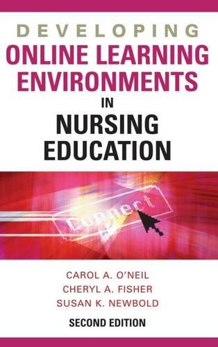 Developing Online Learning Environments In Nursing Education  Springer Series On The Teaching Of Nursing