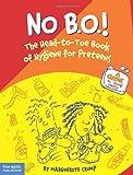 No B.O.!: The Head-to-Toe Book of Hygiene for Preteens