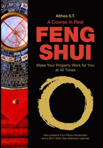 A Course in Real Feng Shui: Make Your Property Work for You, at All Times. #fengshui