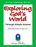 Exploring God's World Through Simple Science, Karyn Henley, 1933803037