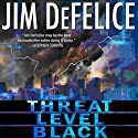 Threat Level Black Audiobook by Jim DeFelice Narrated by Todd McLaren