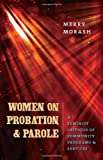 img - for Women on Probation and Parole: A Feminist Critique of Community Programs and Services (Northeastern Series on Gender, Crime, and Law) by Merry Morash (2010-05-11) book / textbook / text book