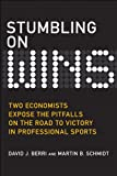 Stumbling on Wins (Bonus Content Edition): Two Economists Expose the Pitfalls on the Road to Victory in Professional Sports, Portable Documents