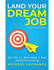 Land Your Dream Job: Join the 2% Who Make it Past Résumé Screening (Second Edition)