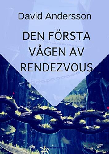 Den första vågen av rendezvous (Swedish Edition)