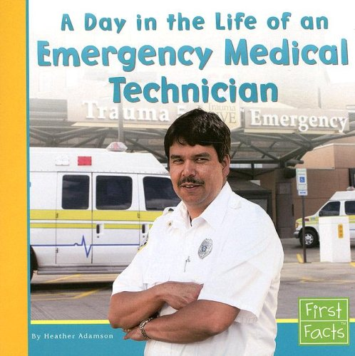 A Day in the Life of an Emergency Medical Technician (Community Helpers at Work)