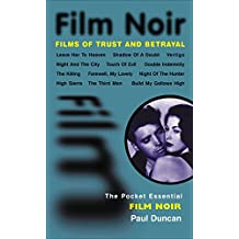 Film Noir: The Maltese Falcon, Double Indemnity and More (A Pocket Essentials Guide)