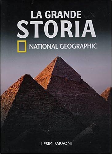 La grande storia. I primi faraoni. National Geographic