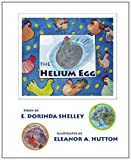 The Helium Egg, E. Dorinda Shelley, 057805504X
