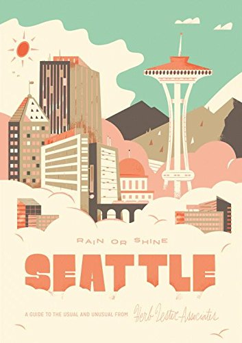 Seattle Rain or Shine: A Guide to the Usual and Unusual ebook