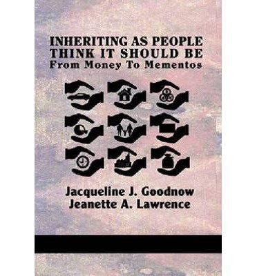 Inheriting as People Think it Should be: From Money to Mementos (Paperback) - Common PDF
